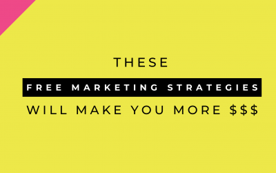 These Free Marketing Strategies Will Make You More $$$