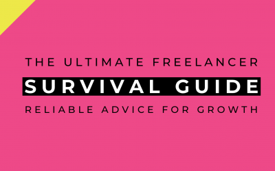 How to Start and Grow a Profitable Freelancing Business: Ultimate Freelancer Survival Guide